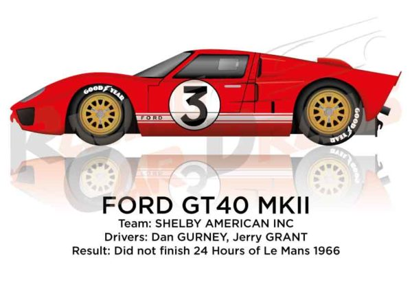 Ford GT40 MK II n.3 did not finish 24 Hours of Le Mans 1966