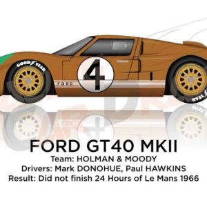Ford GT40 MK II n.4 did not finish 24 Hours of Le Mans 1966